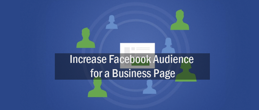 Increase Facebook Audience for a Business Page