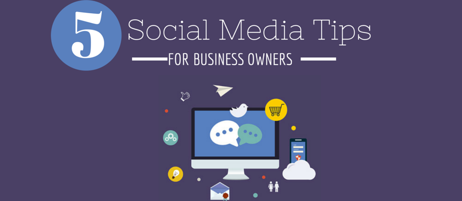 5-Social-Media-Tips-for-Business-Owners-Should-Be-Follow